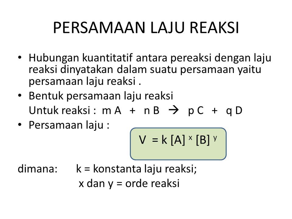PERSAMAAN LAJU REAKSI V = k [A] x [B] y